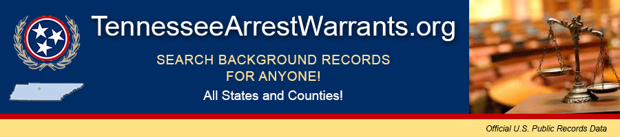 Tennessee Warrants | TennesseeArrestWarrants org